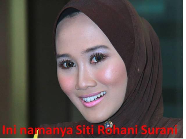 Ini namanya Siti Rohani Surani